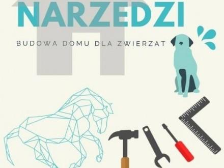 Przyjmiemy narzędzia do budowy DOMU DLA ZWIERZĄT      mazowieckie Warszawa